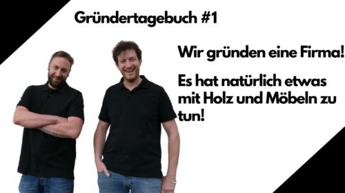 Gründertagebuch #1 - wir gründen eine Firma - Holzquadrat OHG